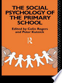 The Social Psychology of the Primary School