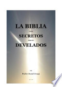 La Biblia Secretos Develados