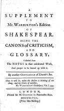A Supplement to Mr Warburton s Edition of Shakespear  Being the Canons of Criticism and Glossary  Collected from the Notes in that     Work     By Another Gentleman of Lincoln s Inn  T  Edwards