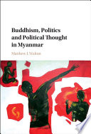 Buddhism Politics And Political Thought In Myanmar