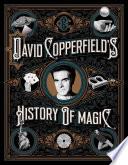 David Copperfield s History of Magic
