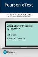 Pearson Etext Microbiology With Diseases by Taxonomy Access Card