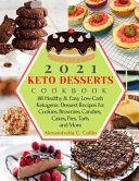 2021 Keto Desserts Cookbook