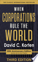 """When Corporations Rule the World"" by David C. Korten"