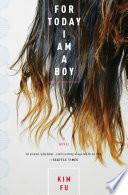 """For Today I Am a Boy: A Novel"" by Kim Fu"