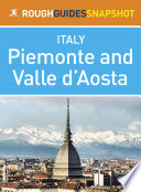 Piemonte and Valle d      Aosta Rough Guides Snapshot Italy  includes Turin  Alba  Asti  Aosta and The Gran Paradiso National Park