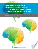 Nutritional Cognitive Neuroscience Research at the Crossroads of Nutrition  Psychology  and Neuroscience