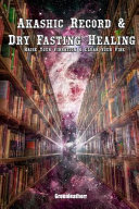 Akashic Record   Dry Fasting Healing   Raise Your Vibration   Clear Your Vibe