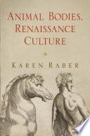 Animal Bodies  Renaissance Culture