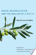 Racial Reconciliation and the Healing of a Nation  : Beyond Law and Rights