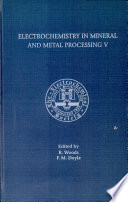 Electrochemistry in Mineral and Metal Processing V