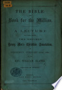 The Bible  the Book for the Million  A Lecture  Etc Book PDF