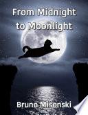From Midnight to Moonlight