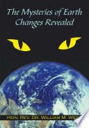 The Mysteries Of Earth Changes Revealed