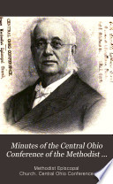 Minutes of the Central Ohio Conference of the Methodist Episcopal Church, ... Session