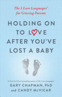 Holding on to Love After You ve Lost a Baby Book