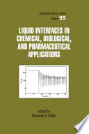 Liquid Interfaces In Chemical Biological And Pharmaceutical Applications Book PDF