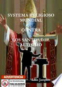 SYSTEMA RELIGIOSO MUNDIAL CONTRA LOS SANTOS DEL ALTISIMO