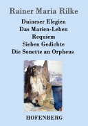 Duineser Elegien / Das Marien-Leben / Requiem / Sieben Gedichte / ...