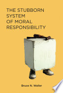The Stubborn System of Moral Responsibility