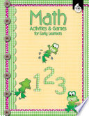Read Online Math Activities and Games for Early Learners For Free
