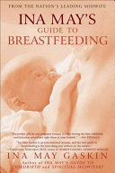 Ina May s Guide to Breastfeeding Book