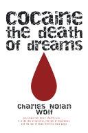 Cocaine the Death of Dreams Pdf/ePub eBook