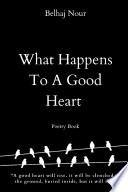 What Happens To A Good Heart