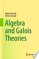 Algebra And Galois Theories
