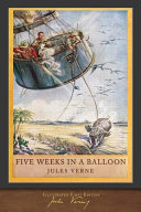 Read Online Five Weeks in a Balloon (Illustrated First Edition) For Free