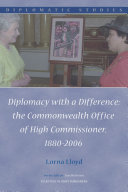 Diplomacy with a Difference: the Commonwealth Office of High Commissioner, 1880-2006