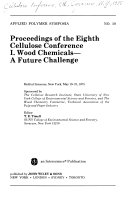 Proceedings of the Eighth Cellulose Conference, Held at Syracuse, New York, May 19-23, 1975: Wood chemicals