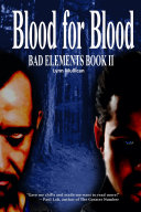 Bad Elements: Blood for Blood