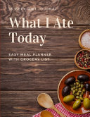 55 Week Diet Journal What I Ate Today Easy Meal Planner With Grocery List Book PDF