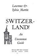 Switzerland; an Uncommon Guide