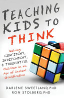 Teaching Kids to Think: Raising Confident, Independent, and ...