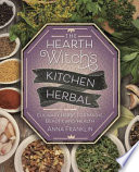 """The Hearth Witch's Kitchen Herbal: Culinary Herbs for Magic, Beauty, and Health"" by Anna Franklin"