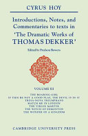 Introductions, Notes, and Commentaries to Texts in 'The Dramatic Works of Thomas Dekker'