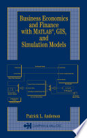 Business Economics and Finance with MATLAB  GIS  and Simulation Models