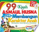 99 Kisah Asmaul Husna untuk Membangun Karakter Anak