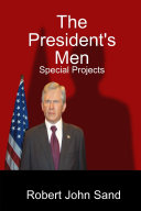 The President s Men  Special Projects