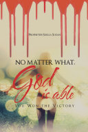 No Matter What  God Is Able