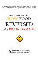 Lifesaving FAQs of How Food Reversed My Brain Damage