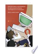 EDUCAR PARA LA SOLIDARIDAD: Un aporte desde las Nuevas Tecnologías de la Comunicación