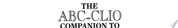 The ABC-CLIO Companion to the Disab