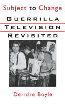 Subject to Change   Guerrilla Television Revisited