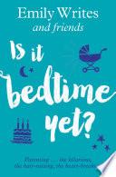 Is it Bedtime Yet