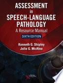 Assessment in Speech Language Pathology