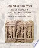 The Antonine Wall  Papers in Honour of Professor Lawrence Keppie