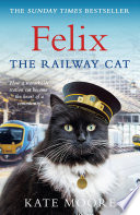 """Felix the Railway Cat"" by Kate Moore"